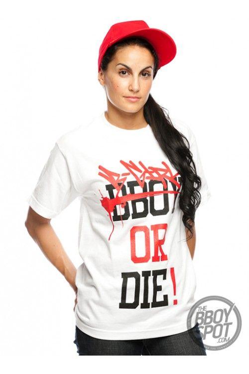 bgirl or die shirt - Google Search