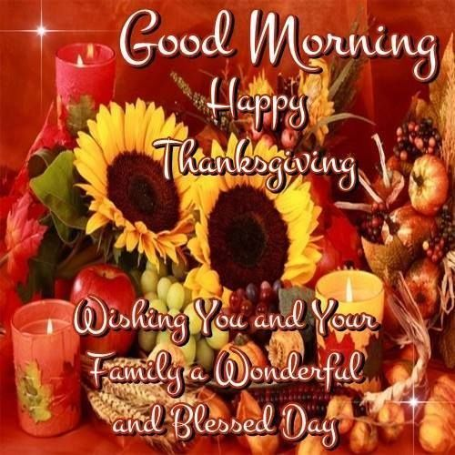 Wishes For A Good Morning And Happy Thanksgiving Morning Quotes