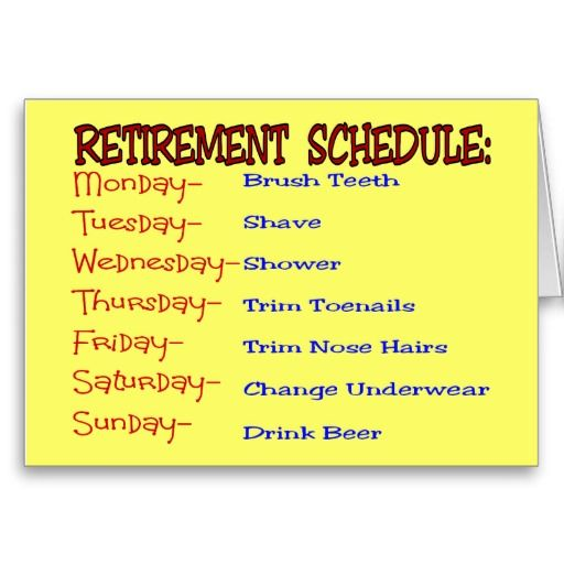 Retirement Schedule -Funny Retirement Gifts Greeting Card ...
