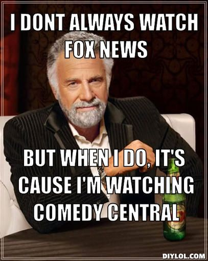 I Don T Always Watch Fox News But When I Do It S Cause I M Watching Comedy Central Ohio State Vs Michigan Ohio State Buckeyes Football Ohio State