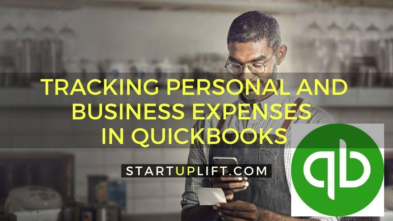 How to Track Personal and Business Expenses in QuickBooks