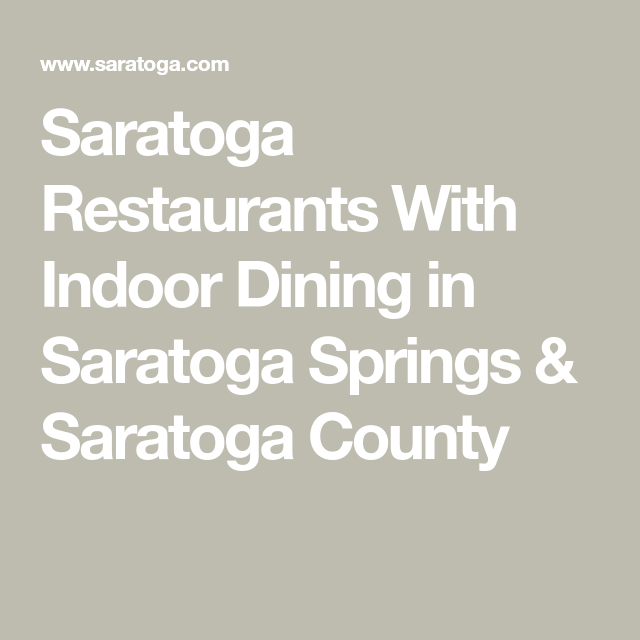 Saratoga Restaurants With Indoor Dining in Saratoga Springs & Saratoga County