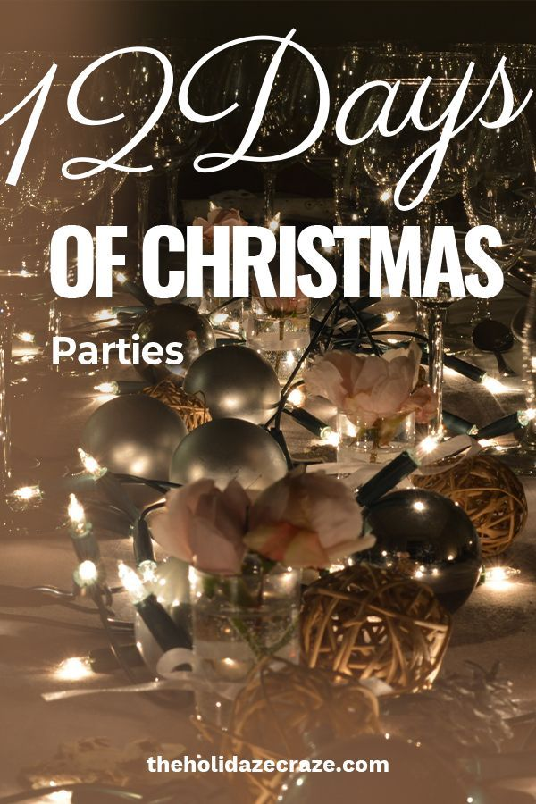 12 Days of Christmas Parties #christmas #christmasparty #christmasdecor #partyideas