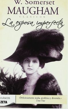 LA ESPOSA IMPERFECTA (BEST SELLER ZETA BOLSILLO) de Somerset Maugham http://www.amazon.es/dp/8498724953/ref=cm_sw_r_pi_dp_UqOIvb1XX6WT6