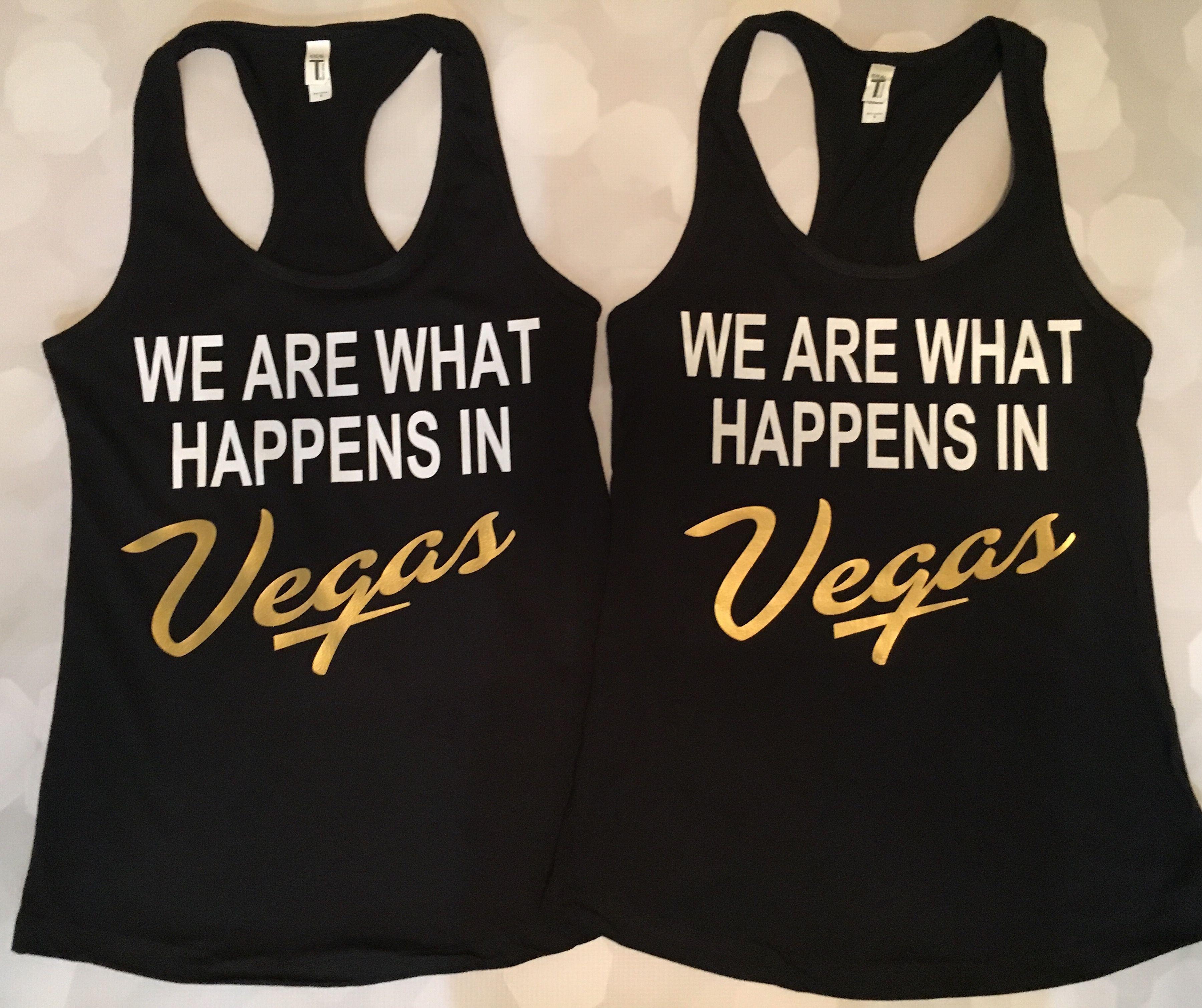 We Are What Happens In Vegas Vegas Shirt Vegas Bachelorette