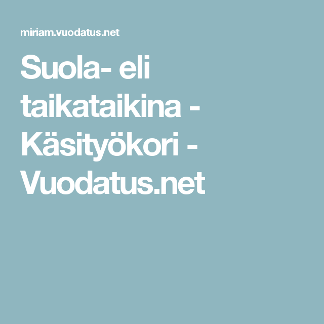 Suola- eli taikataikina - Käsityökori - Vuodatus.net