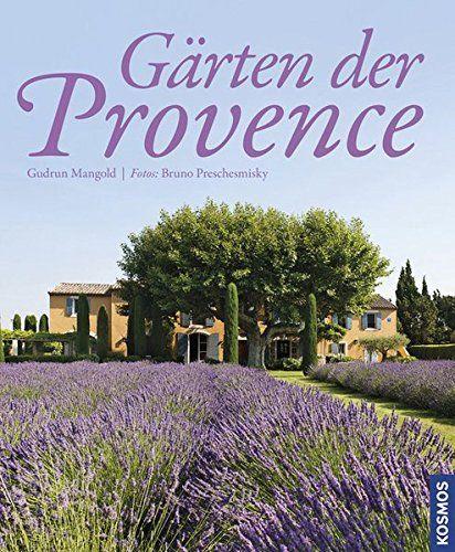 Garten Provence gärten der provence gudrun mangold parks und gärten