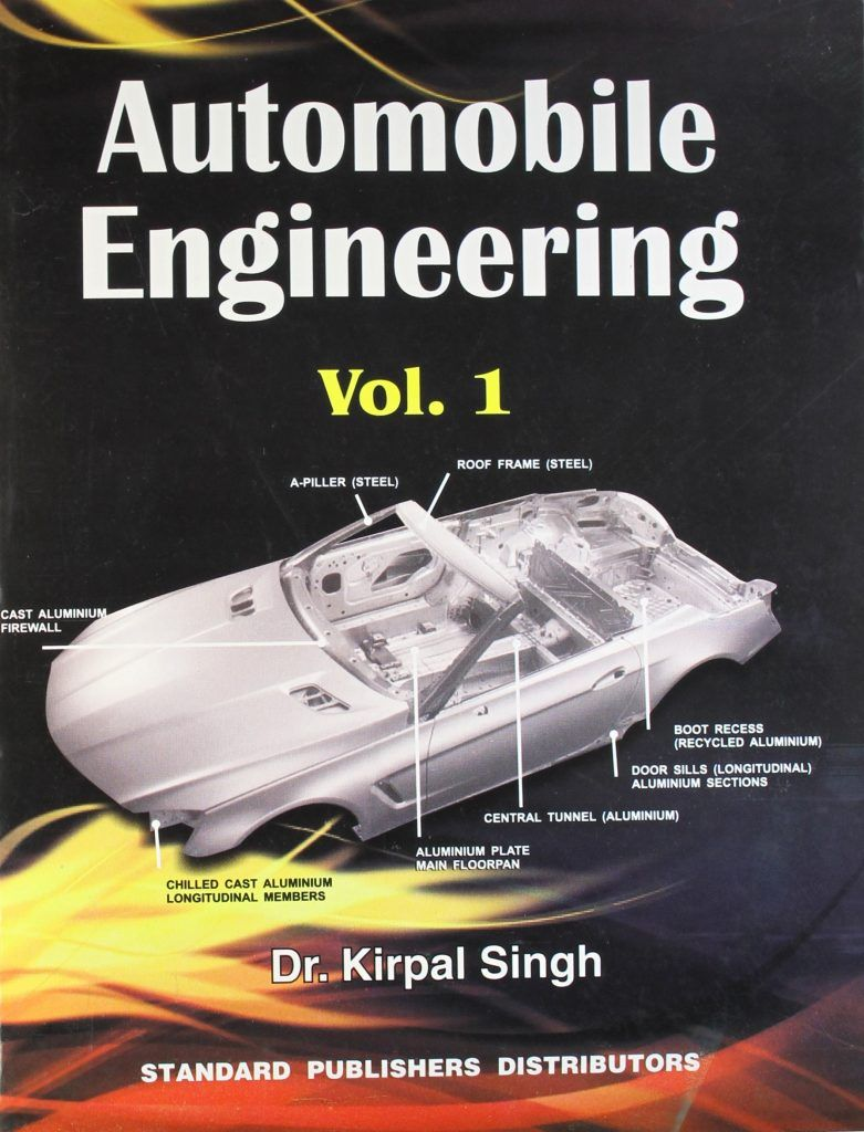Automobile Engineering By Kirpal Singh Is One The Best Reference Book For The Student Of Mechanical E Automobile Engineering Automotive Engineering Engineering