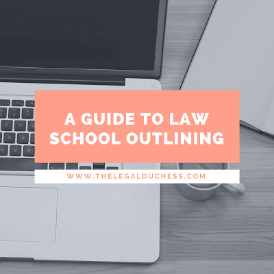 A Guide to Law School Outlining