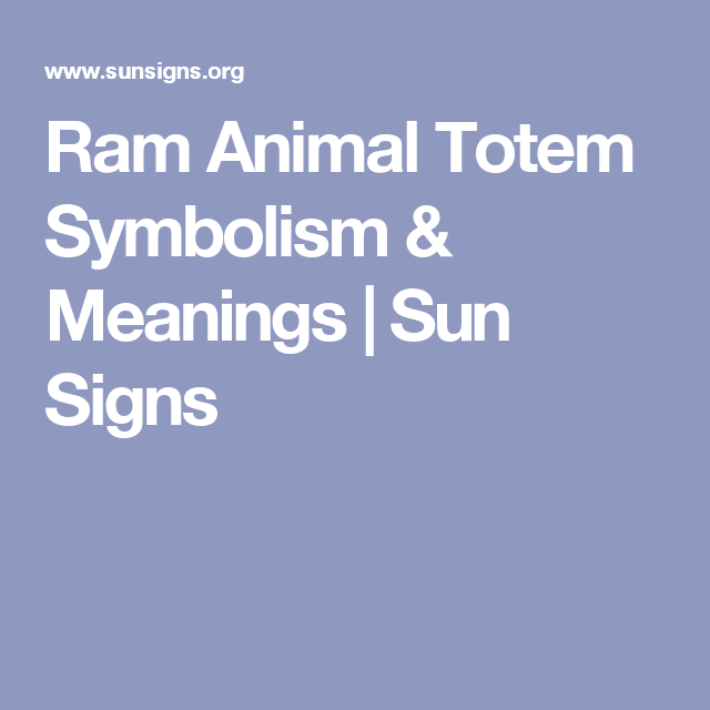 Ram Animal Totem Symbolism & Meanings | Sun Signs | Ram | Animal