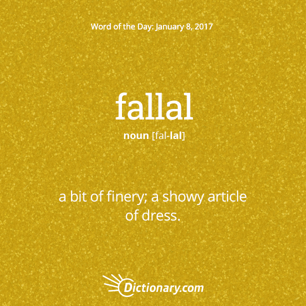 Marvelous Dictionary.comu0027s Word Of The Day   Fallal   A Bit Of Finery; A