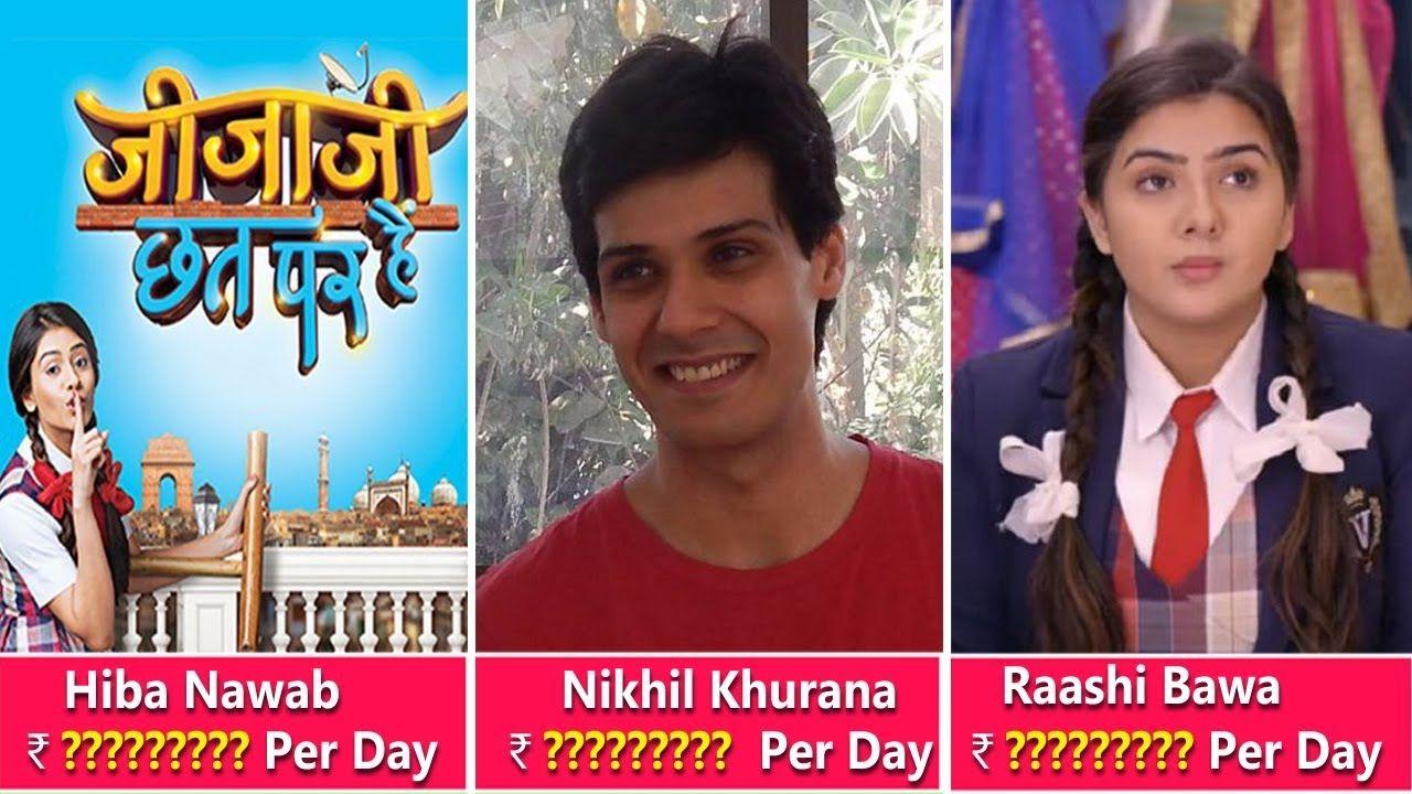 """Jijaji Chhat Par Hai""""Actors Salary Hiba Nawab, Nikhil"""