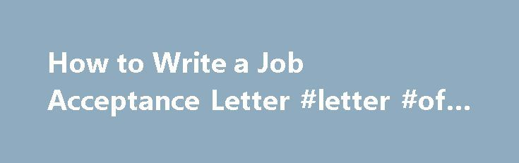 How to Write a Job Acceptance Letter #letter #of #reply #sample - sample job acceptance letter
