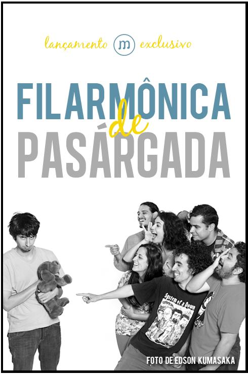 Filarmônica de Pasárgada -  a banda mais minha cara do mundo!