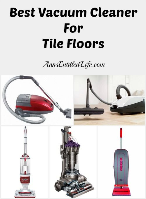 Best Vacuum Cleaner For Tile Floors This Was What I Found Out We Ve Had Our Oreck 15 Years And It S Great On The Area Rugs