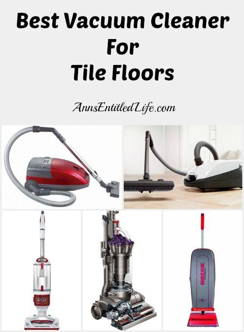 Best Vacuum Cleaner For Tile Floors Http Www Annsenledlife