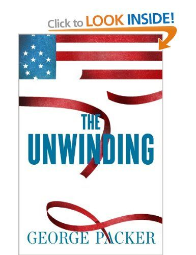 The Unwinding: Amazon.co.uk: George Packer: Books