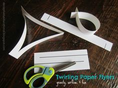 Relentlessly Fun, Deceptively Educational: Twirling Paper Flyers