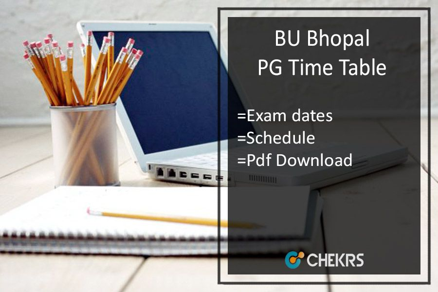 BU Bhopal Time Table 2018-2019, MA MSC MCOM BA 1st 3rd 5th Sem Date