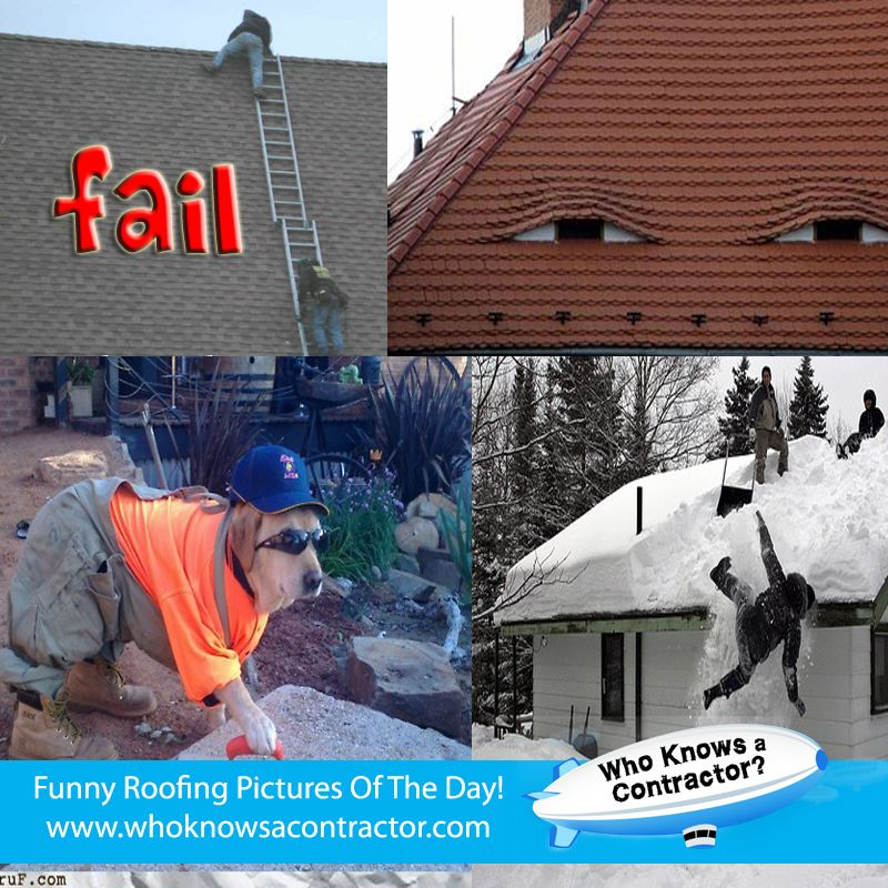 Here are funny roofing pictures to help shed some light on