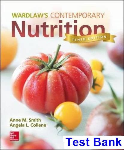 Wardlaws contemporary nutrition 10th edition smith test bank test df181882844d9710e2052bd904b5d7d6g fandeluxe Images