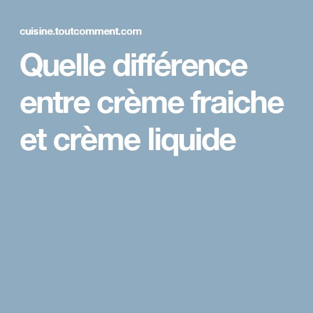 Quelle différence entre crème fraiche et crème liquide