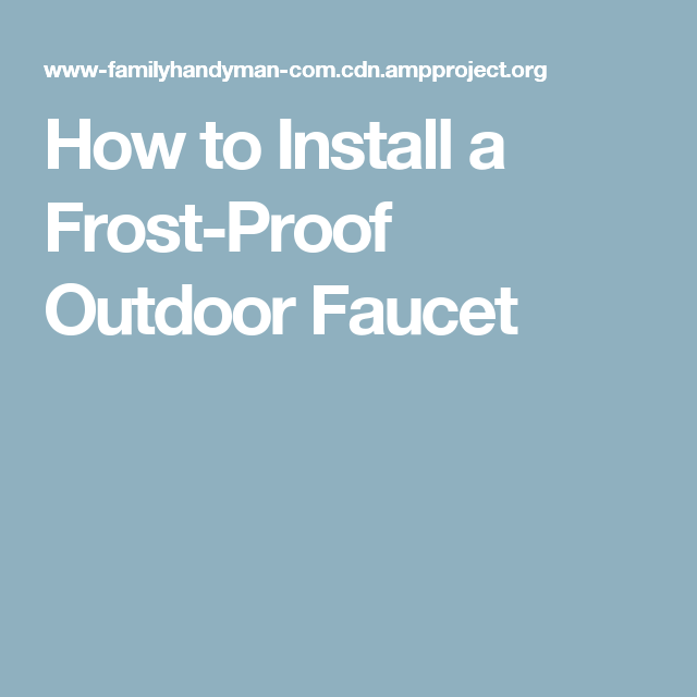 How to Install a Frost-Proof Outdoor Faucet #OutdoorFaucets ...