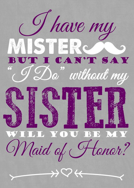 757d78c52a61 PRINTABLE I have My Mister but I can t say I do without my Sister. Will you  be my maid of Honor 5x7