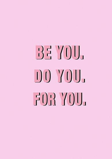 Be You Do You For You PINK Poster by vasarenar