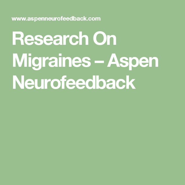 Research On Migraines – Aspen Neurofeedback