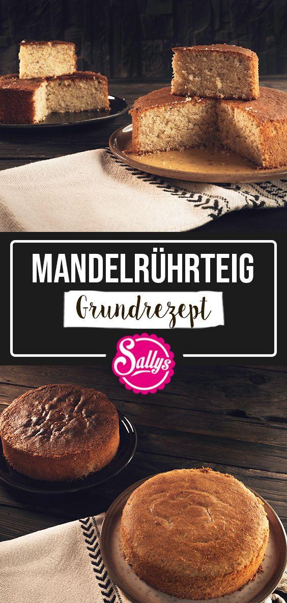 SALLYS GRUNDREZEPT MANDELRÜHRTEIG