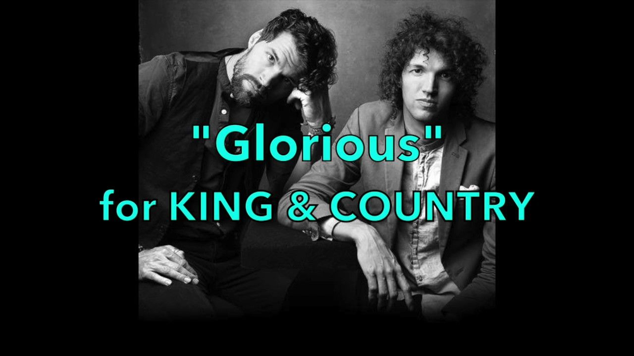 """""""Glorious"""" by for KING & COUNTRY (Lyrics) YouTube King"""