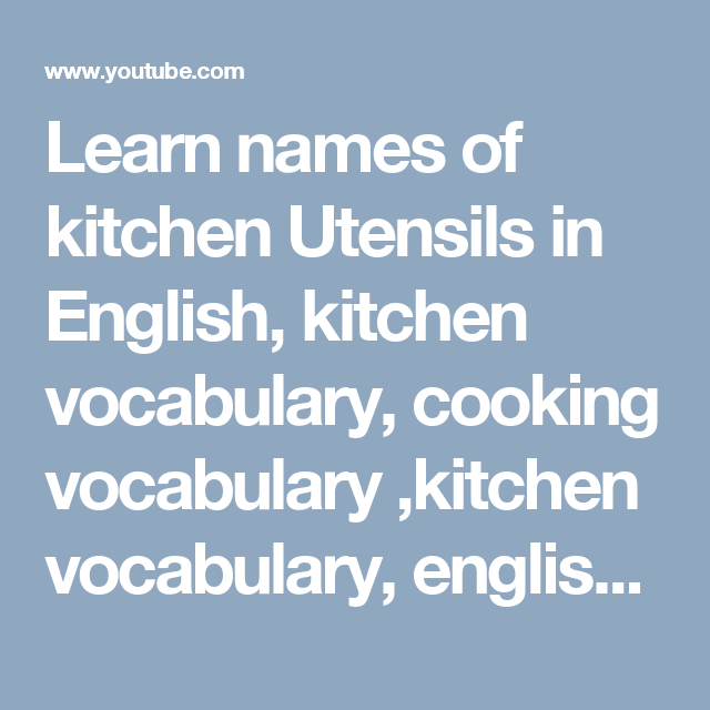 Learn Names Of Kitchen Utensils In English, Kitchen