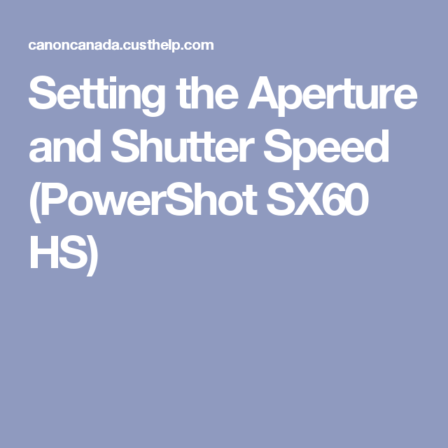 Setting the Aperture and Shutter Speed (PowerShot SX60 HS)