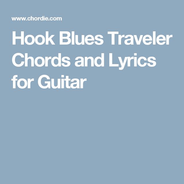 Hook Blues Traveler Chords And Lyrics For Guitar Ukulele Songs