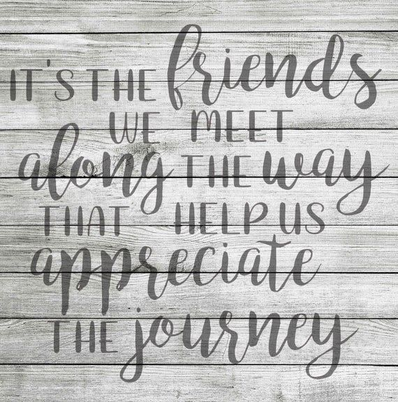 It's The Friends We Meet Along The Way That Help Us Appreciate The Journey SVG – Silhouette