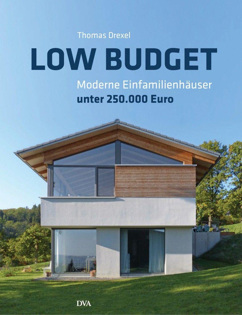 Low Budget Moderne Einfamilienhäuser Unter 250000 Von Thomas Drexel