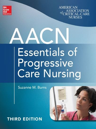 AACN Essentials of Progressive Care Nursing 3rd Edition PDF