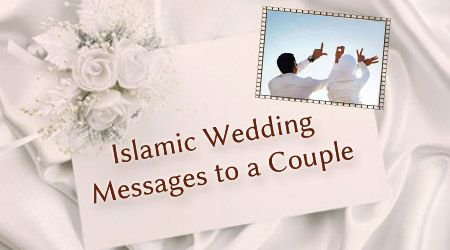 Send Beautiful And Heartiest Wedding Wishes Amp Quotes For The Islamic Couple