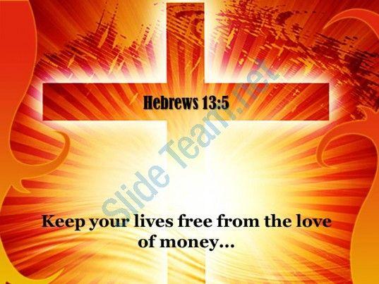 0514 hebrews 135 keep your lives free powerpoint church sermon Slide01 http://www.slideteam.net/
