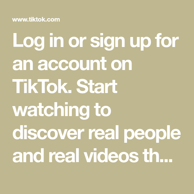 Log In Or Sign Up For An Account On Tiktok Start Watching To Discover Real People And Real Vid In 2021 Real Video Creative Instagram Photo Ideas Life Hacks For School