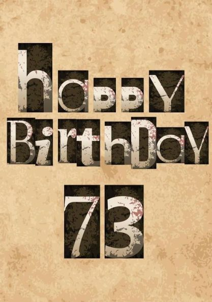 Happy Birthday 73 Gifts For Men Journal Notebook Year Old Journaling