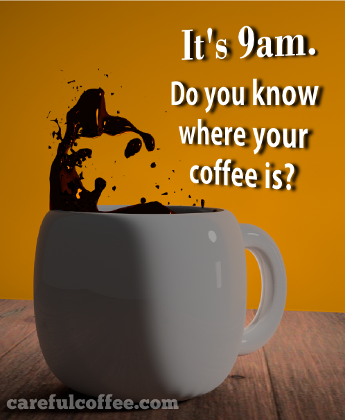Where is your coffee?