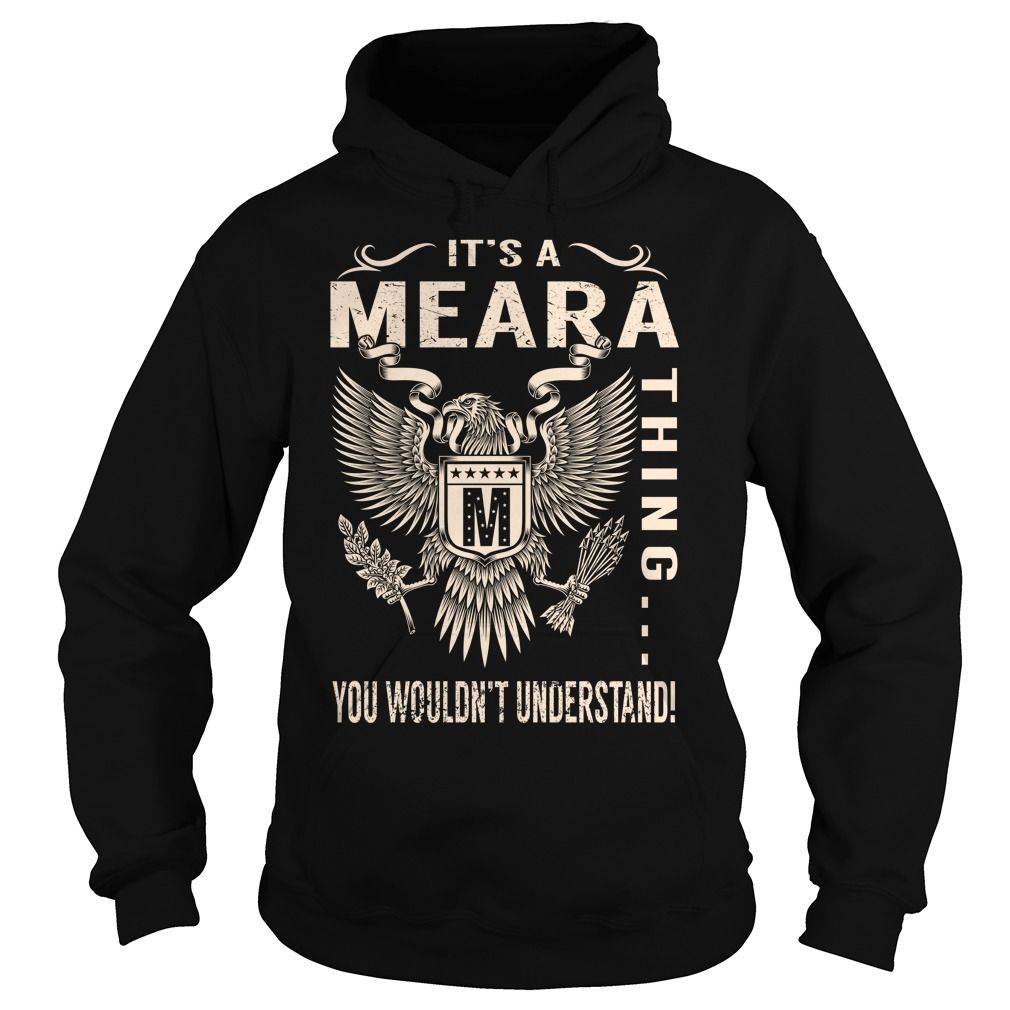 Its a MEARA Thing You Wouldnt Understand - Last Name, Surname T-Shirt (Eagle)