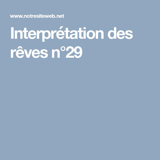 Interpretation Des Reves N 29 Interpretation