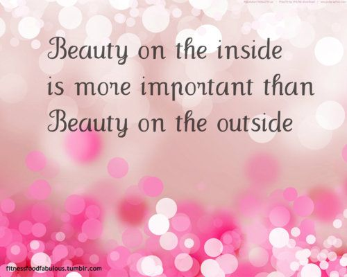 Beauty on the inside is more important than Beauty on the outside