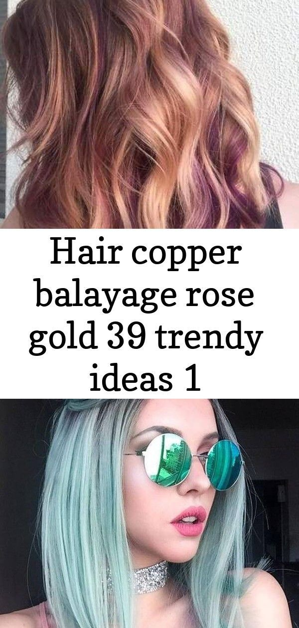 Hair copper balayage rose gold 39 trendy ideas 1 #copperbalayage Hair Copper Balayage Rose Gold 39 Trendy Ideas 30+ Glamorous Green Hair Styles | momooze short wavy hair styles. #hair #hairstyles #haircut  #haircolor #hairstylesforshorthair  #hairstylesforolderwomen  #wavyhair #wavybobhairstyles  #wavyhairstyles #wavycurlyhairstyles  #wavyhaircut THELIMITDOESNOTEXIST on Instagram: Fresh, soft, blonde color for the fall #copperbalayage