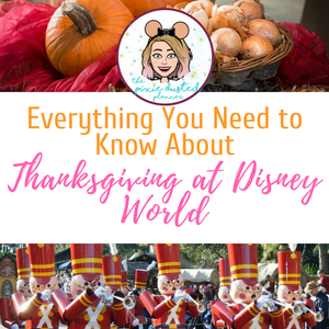 The Ultimate Guide To Thanksgiving At Disney World The Pixie Dusted Planner Disney World Disney Thanksgiving Disney World Thanksgiving