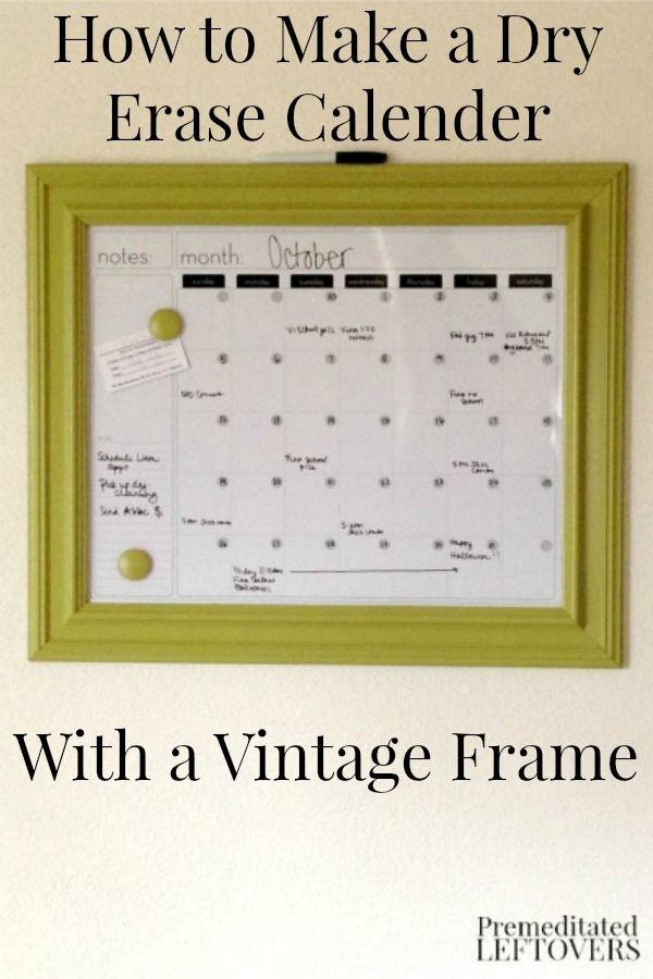 This DIY Vintage Frame Dry Erase Calendar is a great way to display ...
