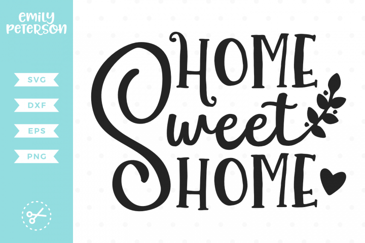Home Sweet Home Svg Dxf Eps Png Svg Dxf Eps